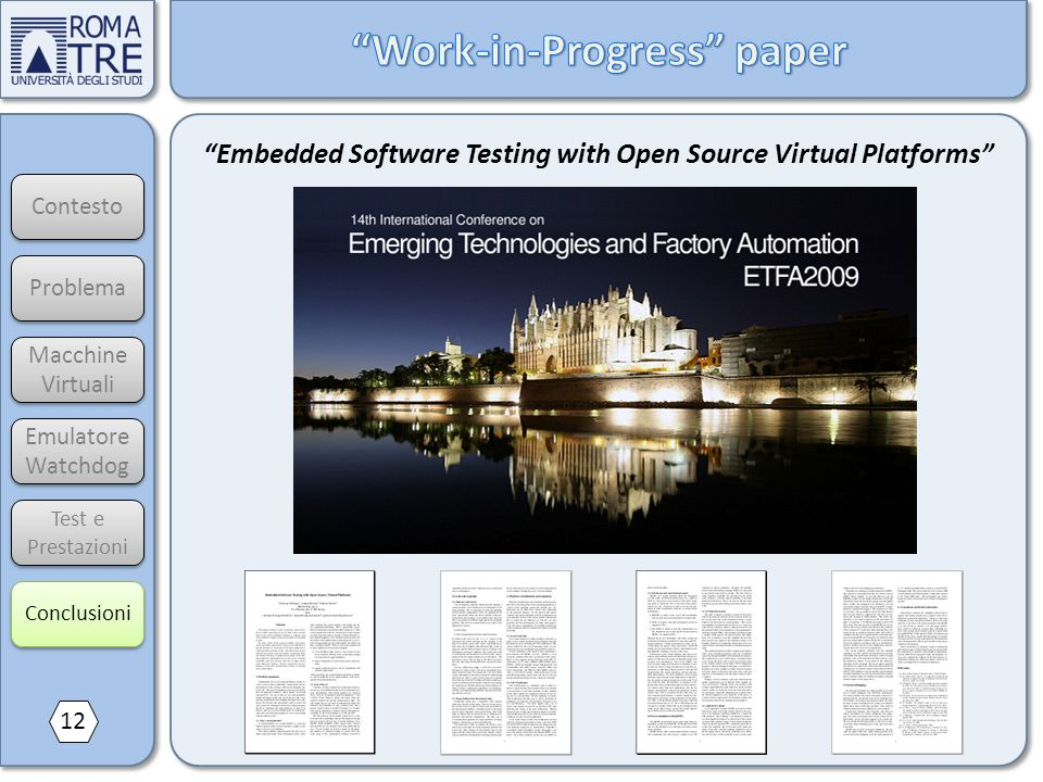 Contesto Macchine Virtuali Macchine Virtuali Emulatore Watchdog Emulatore Watchdog Test e Prestazioni Embedded Software Testing with Open Source Virtu