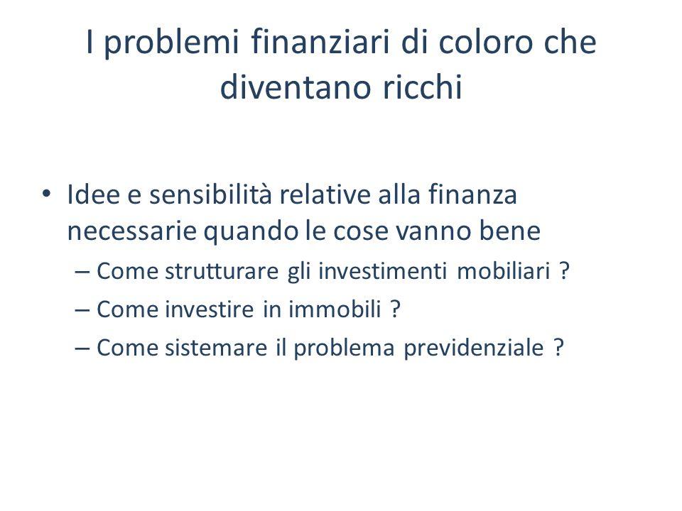 I problemi finanziari di coloro che diventano ricchi Idee e sensibilità relative alla finanza necessarie quando le cose vanno bene – Come strutturare
