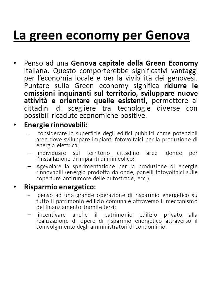 La green economy per Genova Penso ad una Genova capitale della Green Economy italiana.