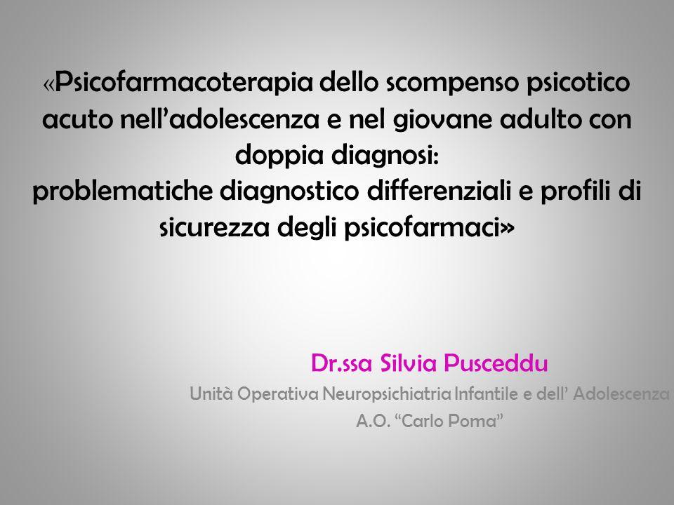 « Psicofarmacoterapia dello scompenso psicotico acuto nelladolescenza e nel giovane adulto con doppia diagnosi: problematiche diagnostico differenzial