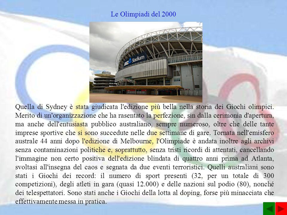 Le Olimpiadi del 2000 Quella di Sydney è stata giudicata l edizione più bella nella storia dei Giochi olimpici.