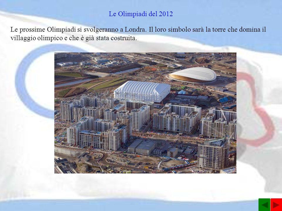 Le Olimpiadi del 2012 Le prossime Olimpiadi si svolgeranno a Londra.