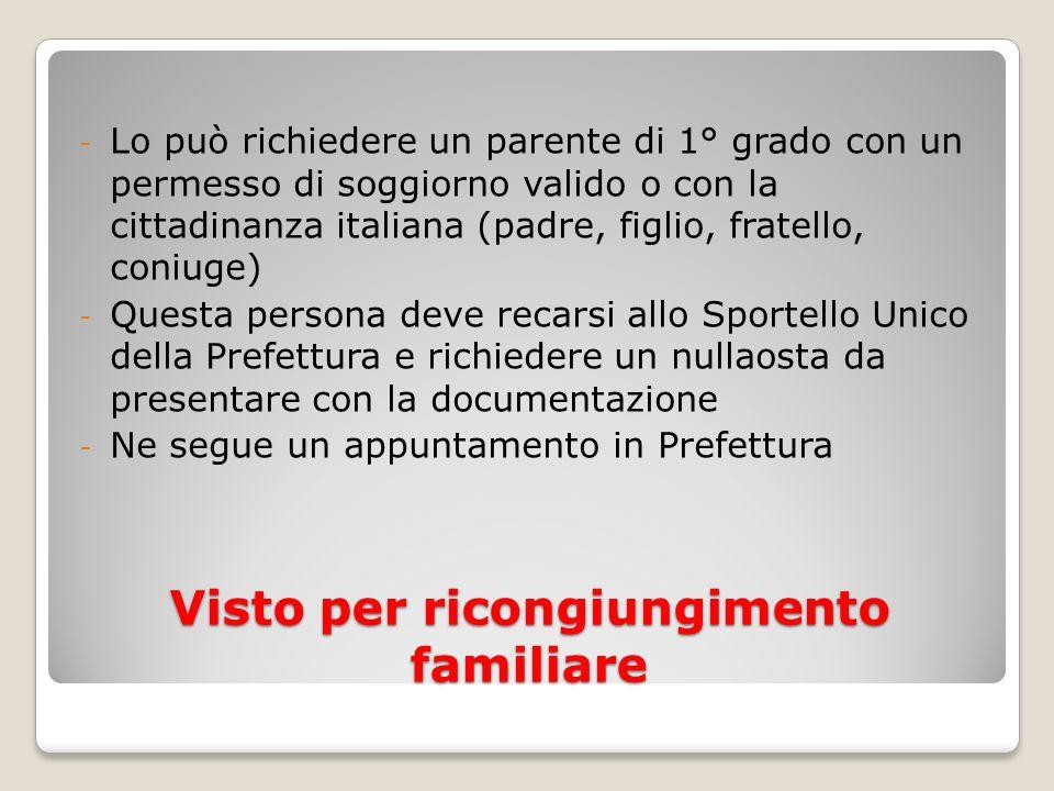 Visto per ricongiungimento familiare - Lo può richiedere un parente di 1° grado con un permesso di soggiorno valido o con la cittadinanza italiana (pa