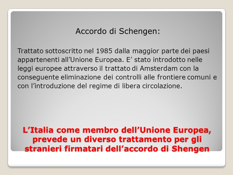 Accordo dintegrazione Introdotto nel 2009, impegna lo straniero a al raggiungimento di alcuni obiettivi, entro 2 anni: - Conoscere la Costituzione Italiana - Imparare la lingua italiana - Assolvere allistruzione dei figli minori