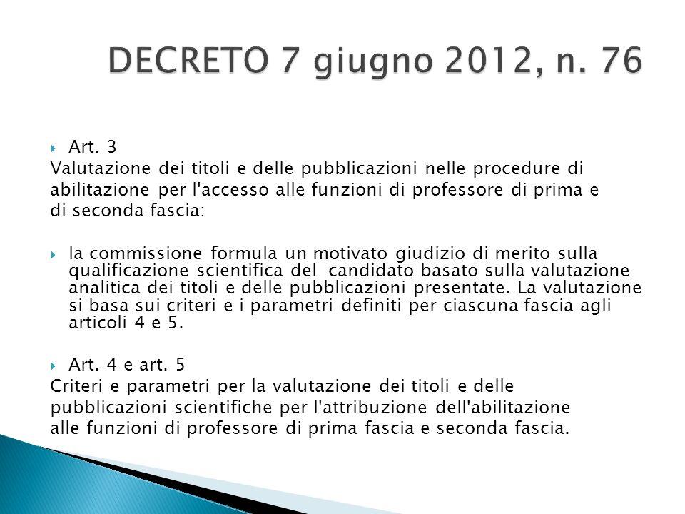 Art. 3 Valutazione dei titoli e delle pubblicazioni nelle procedure di abilitazione per l'accesso alle funzioni di professore di prima e di seconda fa