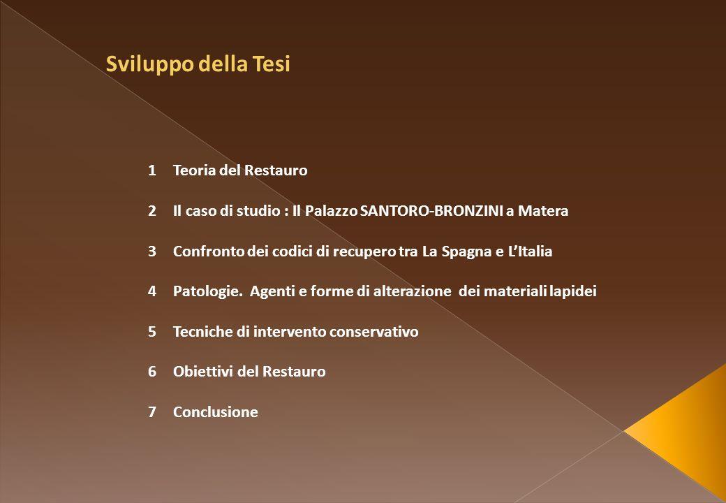 1Teoria del Restauro 2Il caso di studio : Il Palazzo SANTORO-BRONZINI a Matera 3Confronto dei codici di recupero tra La Spagna e LItalia 4Patologie. A
