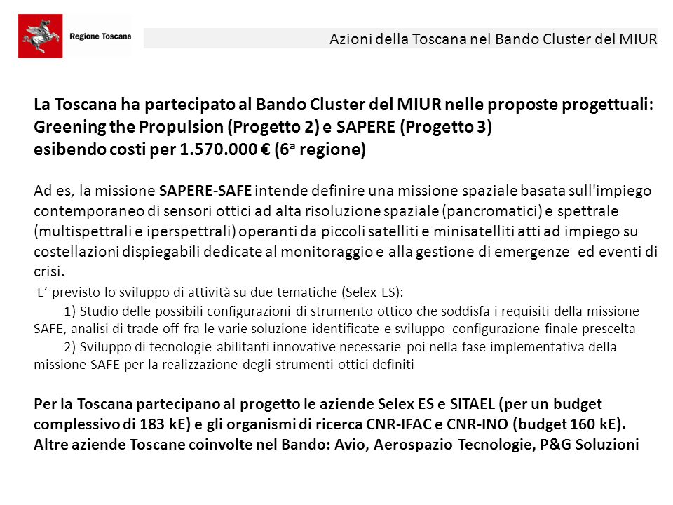 Azioni della Toscana in ambito EU: Smart Specialisation Strategy in Tuscany Organized by the Innovation Poles Estratto dalla presentazione RIS3 in Tuscany, Brussels, 22 May 2013