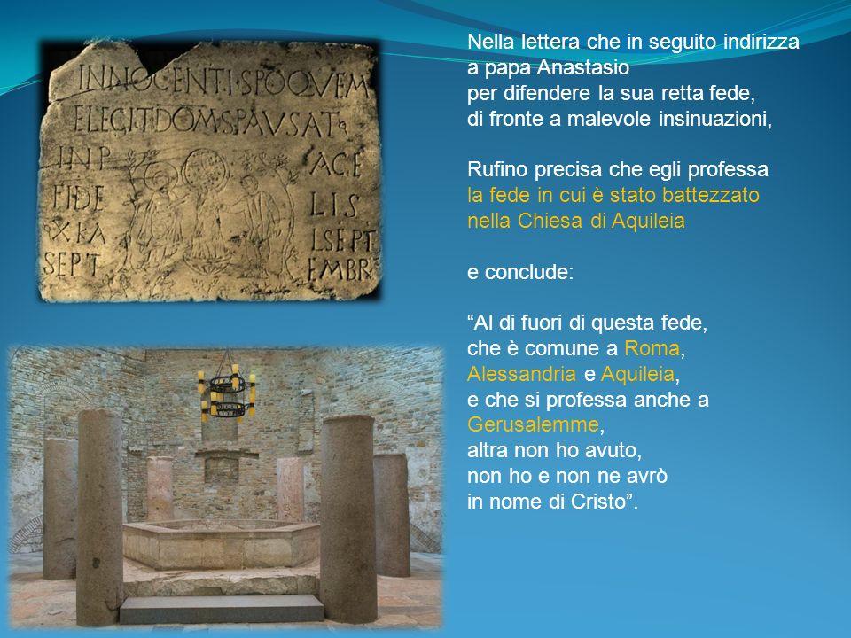 Nella lettera che in seguito indirizza a papa Anastasio per difendere la sua retta fede, di fronte a malevole insinuazioni, Rufino precisa che egli pr
