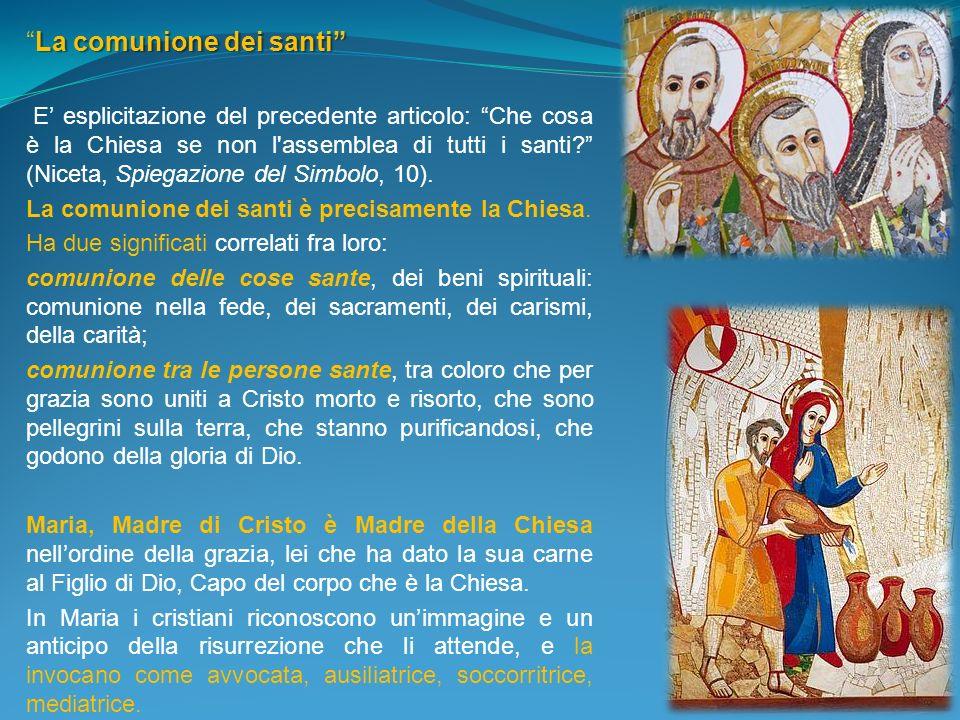La comunione dei santiLa comunione dei santi E esplicitazione del precedente articolo: Che cosa è la Chiesa se non l'assemblea di tutti i santi? (Nice