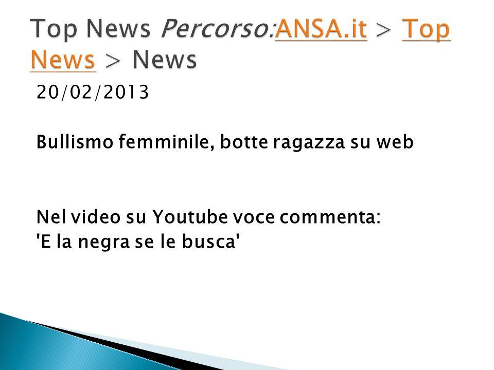 20/02/2013 Bullismo femminile, botte ragazza su web Nel video su Youtube voce commenta: E la negra se le busca