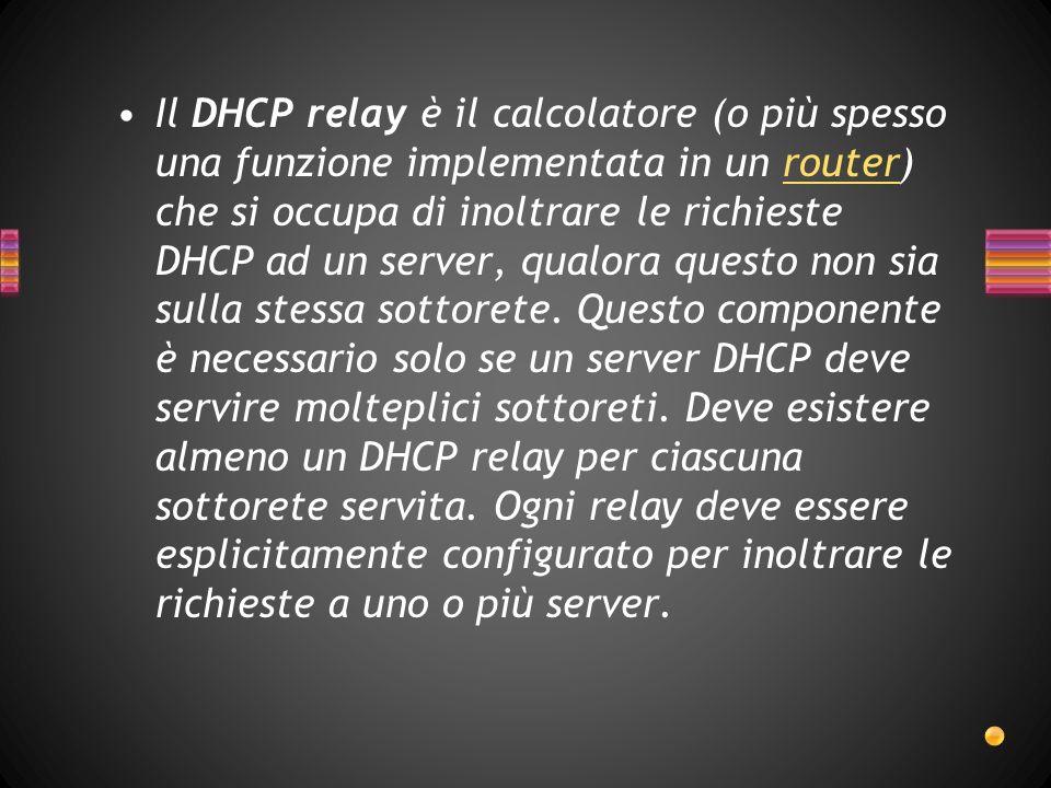 Quando un calcolatore vuole ottenere un indirizzo tramite DHCP, attiva il processo DHCP client.