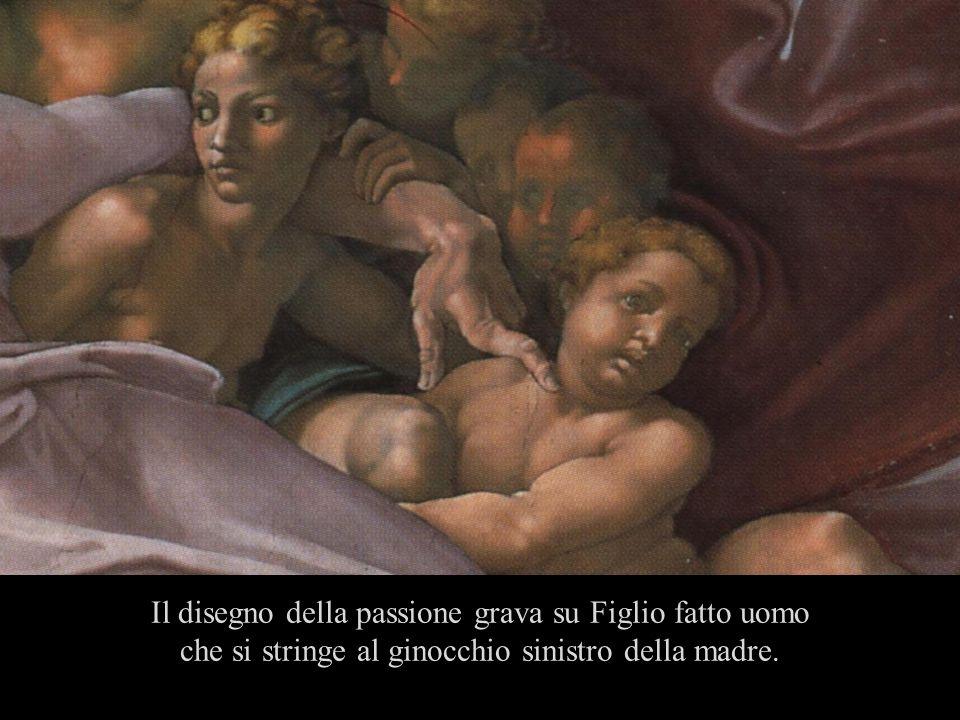 Il disegno della passione grava su Figlio fatto uomo che si stringe al ginocchio sinistro della madre.