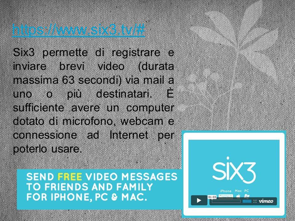 Six3 permette di registrare e inviare brevi video (durata massima 63 secondi) via mail a uno o più destinatari. È sufficiente avere un computer dotato