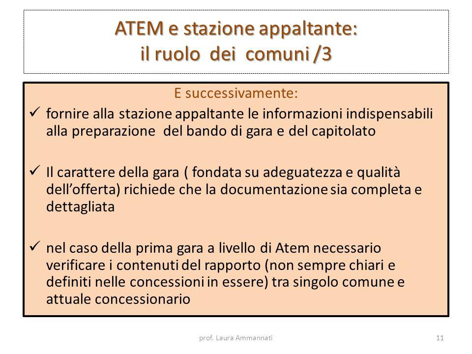 ATEM e stazione appaltante: il ruolo dei comuni /3 E successivamente: fornire alla stazione appaltante le informazioni indispensabili alla preparazion