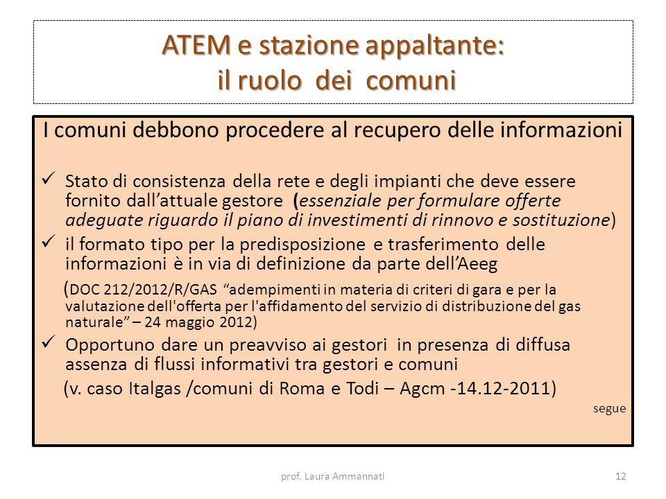 ATEM e stazione appaltante: il ruolo dei comuni I comuni debbono procedere al recupero delle informazioni Stato di consistenza della rete e degli impi