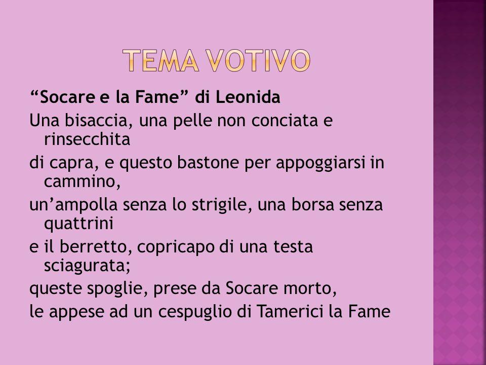 Socare e la Fame di Leonida Una bisaccia, una pelle non conciata e rinsecchita di capra, e questo bastone per appoggiarsi in cammino, unampolla senza