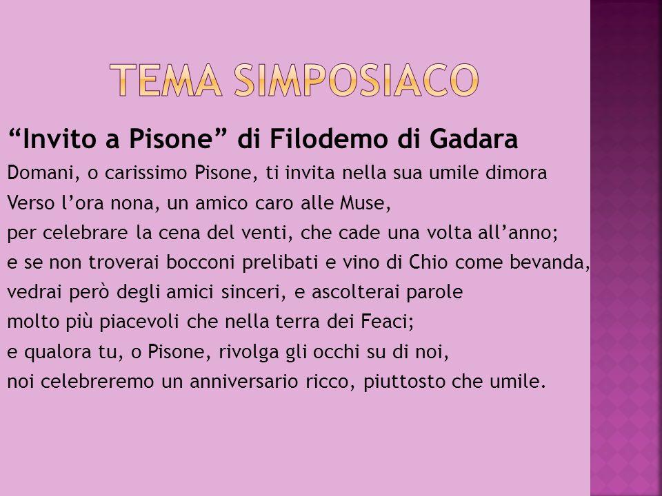 Invito a Pisone di Filodemo di Gadara Domani, o carissimo Pisone, ti invita nella sua umile dimora Verso lora nona, un amico caro alle Muse, per celeb
