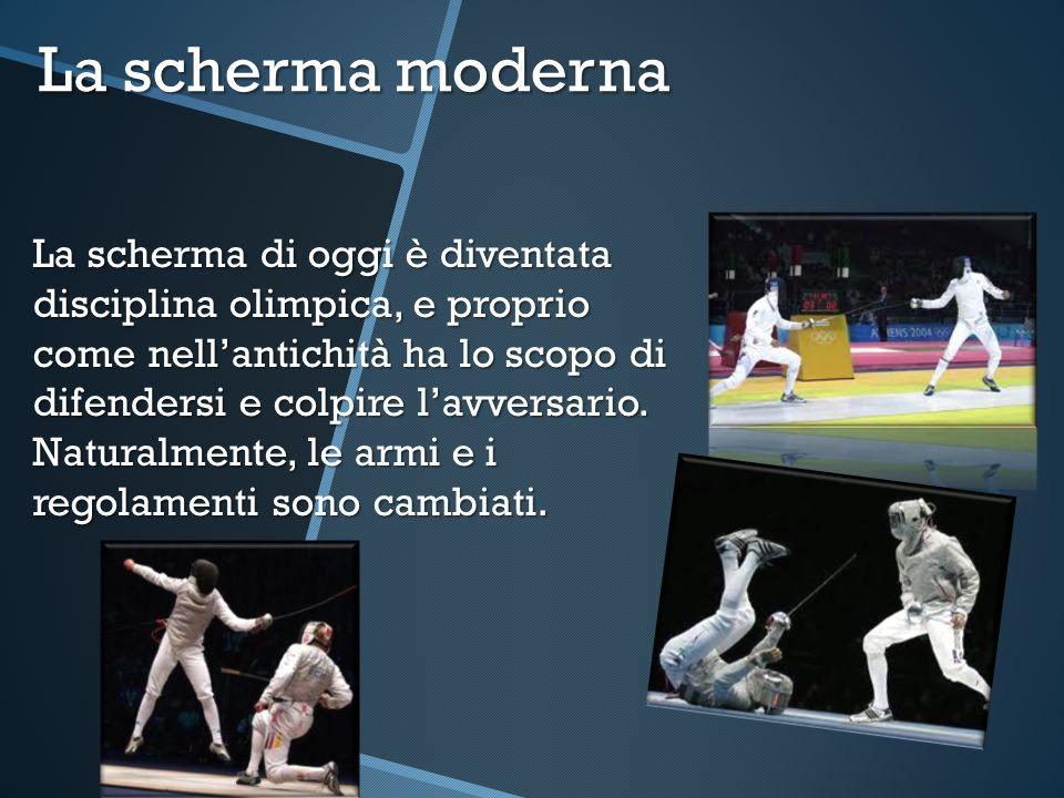 La scherma moderna La scherma di oggi è diventata disciplina olimpica, e proprio come nellantichità ha lo scopo di difendersi e colpire lavversario. N