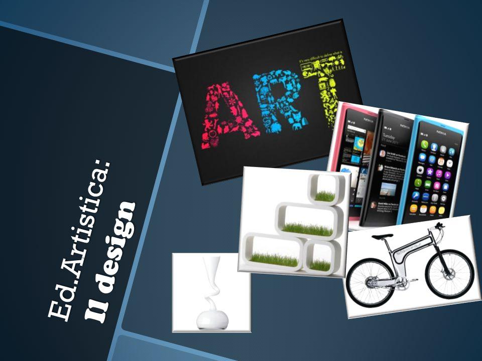 Ed.Artistica: Il design