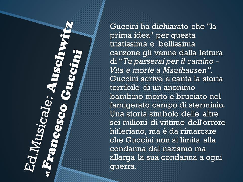 Ed.Musicale: Auschwitz di Francesco Guccini Guccini ha dichiarato che