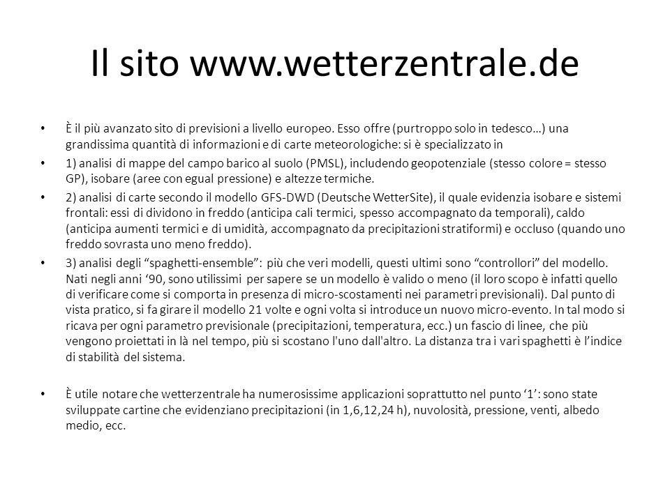 Il sito www.wetterzentrale.de È il più avanzato sito di previsioni a livello europeo.