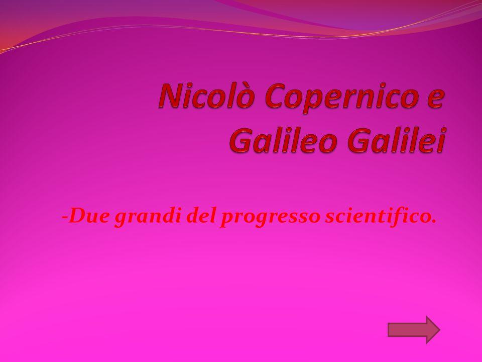 -Due grandi del progresso scientifico.