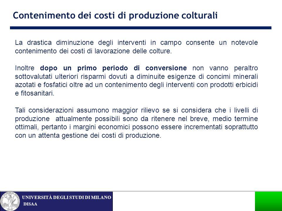 DISAA UNIVERSITÀ DEGLI STUDI DI MILANO Contenimento dei costi di produzione colturali La drastica diminuzione degli interventi in campo consente un no