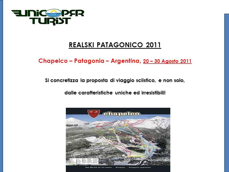 REALSKI PATAGONICO 2011 Chapelco – Patagonia – Argentina, 20 – 30 Agosto 2011 Si concretizza la proposta di viaggio sciistico, e non solo, dalle caratteristiche uniche ed irresistibili!