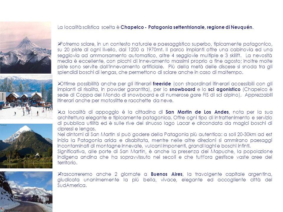 La località sciistica scelta è Chapelco - Patagonia settentrionale, regione di Neuquén. Potremo sciare, in un contesto naturale e paesaggistico superb