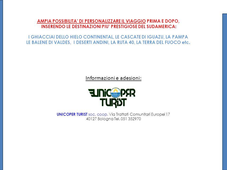 Informazioni e adesioni: UNICOPER TURIST soc. coop. Via Trattati Comunitari Europei 17 40127 Bologna Tel. 051 352970