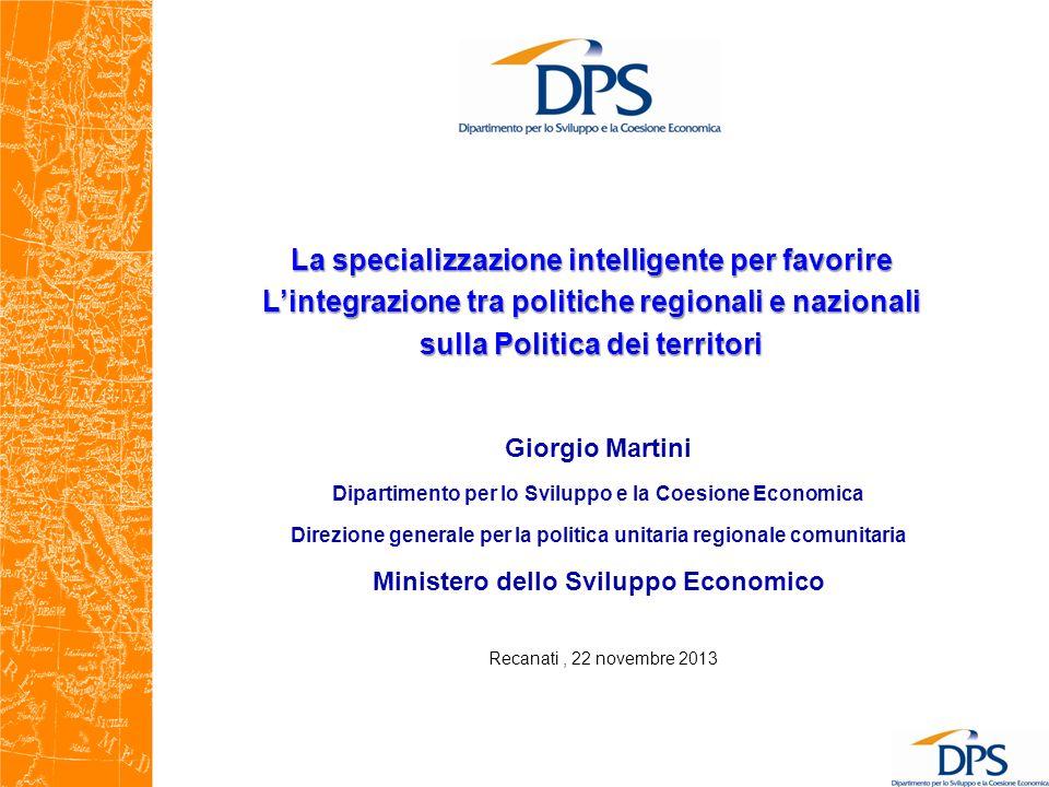 La specializzazione intelligente per favorire Lintegrazione tra politiche regionali e nazionali sulla Politica dei territori Giorgio Martini Dipartime