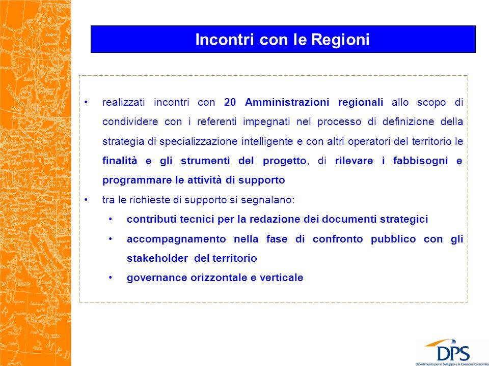 realizzati incontri con 20 Amministrazioni regionali allo scopo di condividere con i referenti impegnati nel processo di definizione della strategia d
