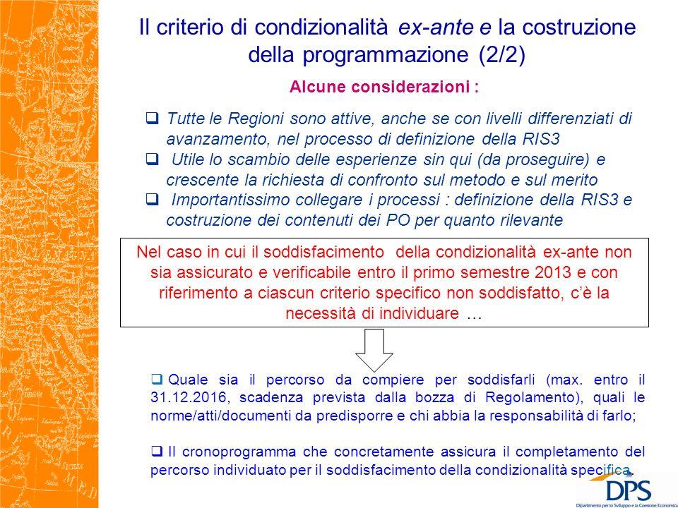 Il criterio di condizionalità ex-ante e la costruzione della programmazione (2/2) Alcune considerazioni : Tutte le Regioni sono attive, anche se con l