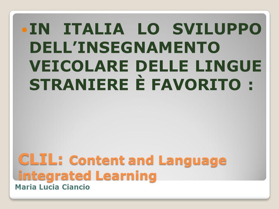 CLIL: Content and Language integrated Learning Dalla legge sullautonomia scolastica.
