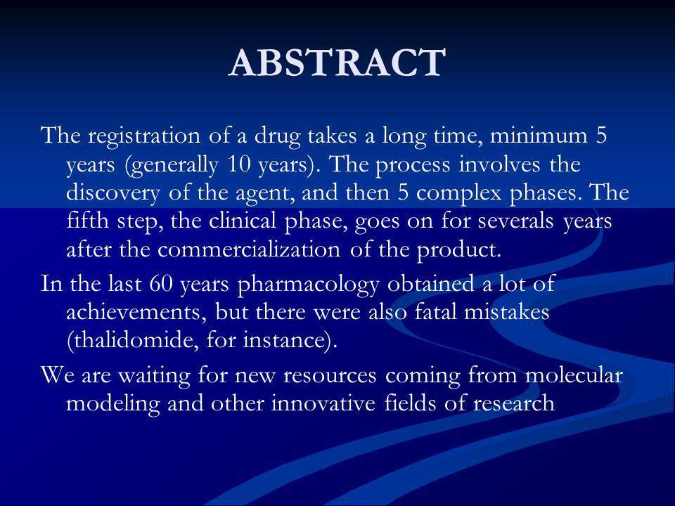 FASI DELLA NASCITA DI UN FARMACO (IV) Segue domanda di registrazione e immissione in commercio Fase IV (farmacovigilanza, per molti anni) Fase IV (farmacovigilanza, per molti anni)