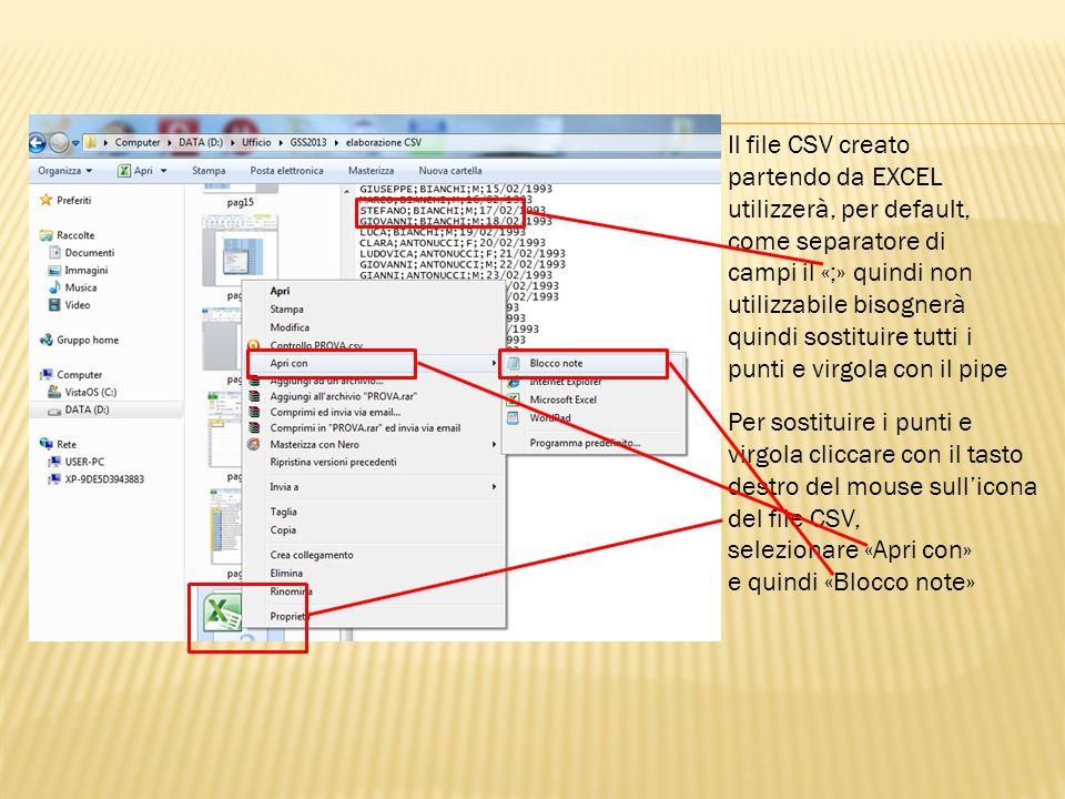 Il file CSV creato partendo da EXCEL utilizzerà, per default, come separatore di campi il «;» quindi non utilizzabile bisognerà quindi sostituire tutt
