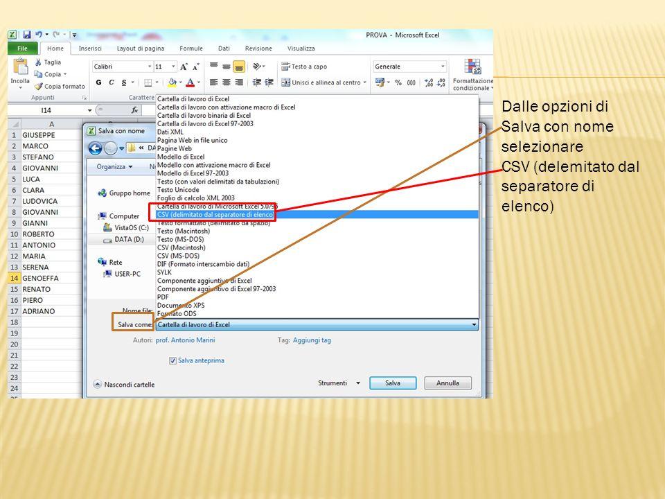 Dalle opzioni di Salva con nome selezionare CSV (delemitato dal separatore di elenco)