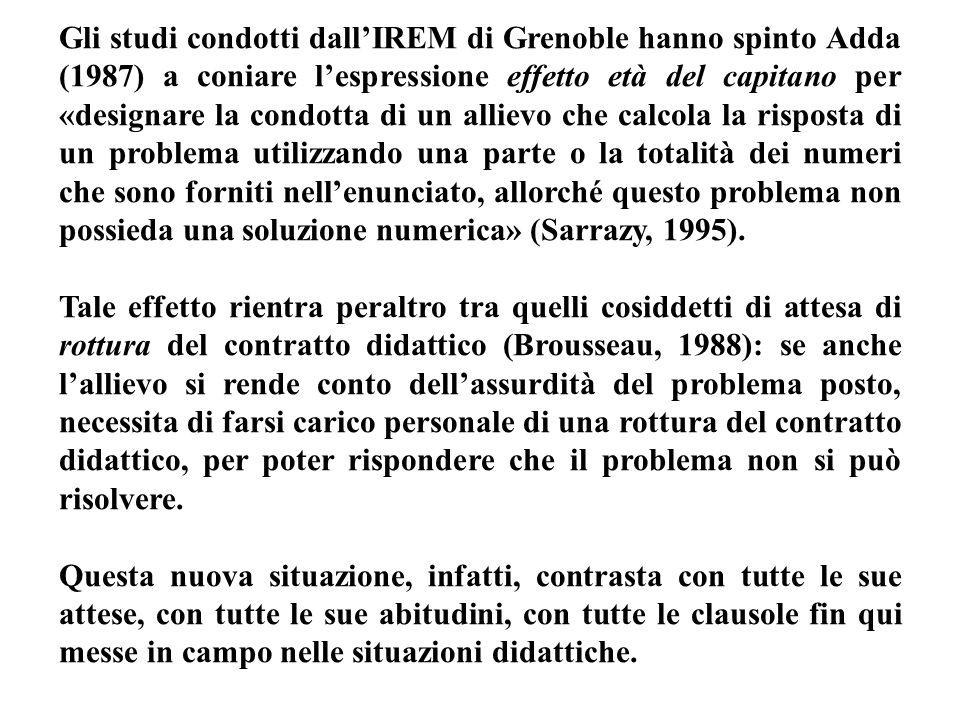 Gli studi condotti dallIREM di Grenoble hanno spinto Adda (1987) a coniare lespressione effetto età del capitano per «designare la condotta di un alli
