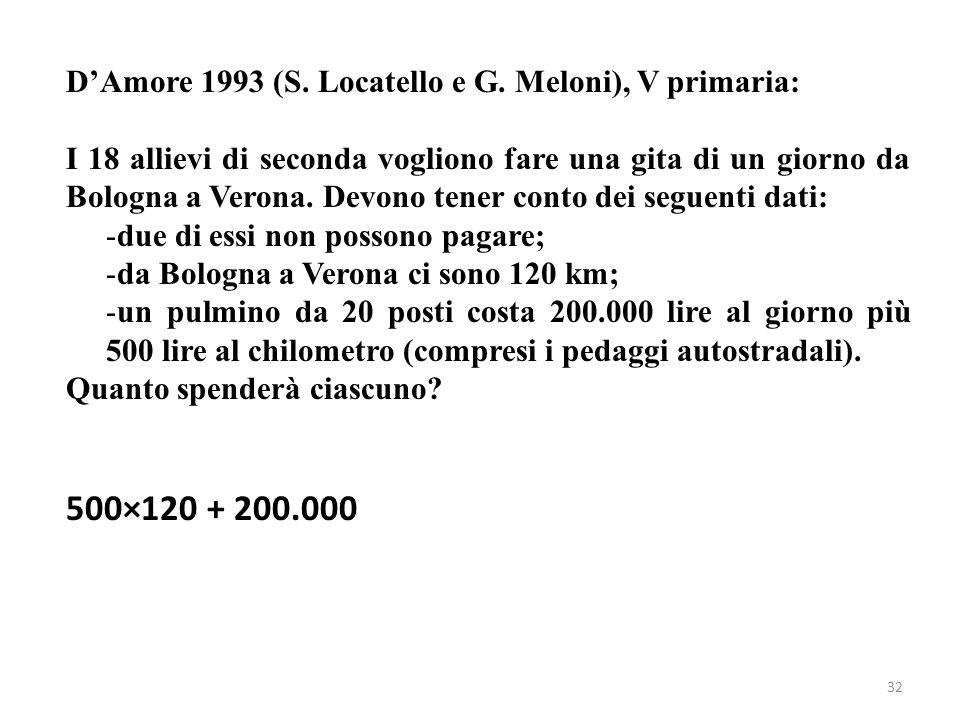 32 DAmore 1993 (S. Locatello e G. Meloni), V primaria: I 18 allievi di seconda vogliono fare una gita di un giorno da Bologna a Verona. Devono tener c