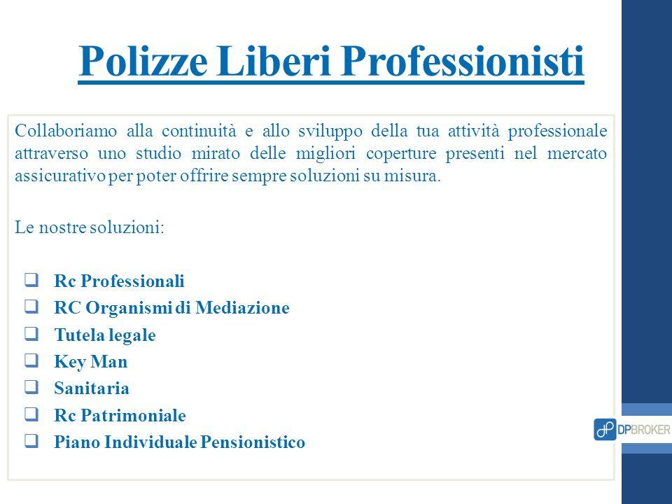 Polizze Liberi Professionisti Collaboriamo alla continuità e allo sviluppo della tua attività professionale attraverso uno studio mirato delle miglior