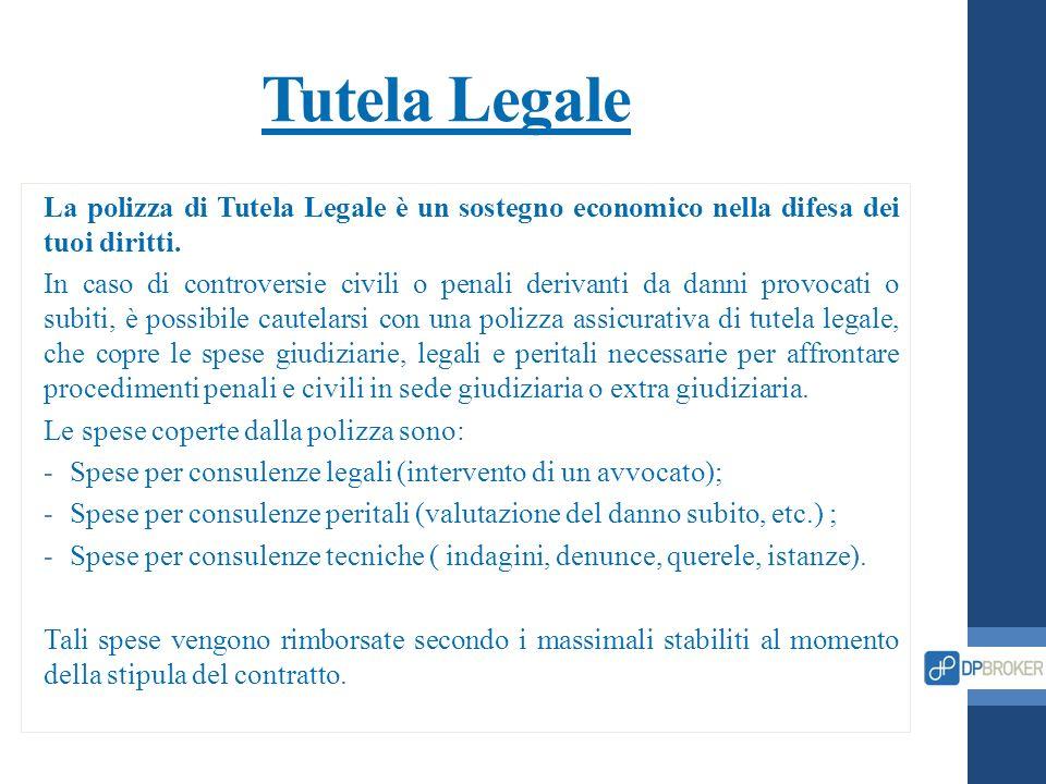 Tutela Legale La polizza di Tutela Legale è un sostegno economico nella difesa dei tuoi diritti. In caso di controversie civili o penali derivanti da