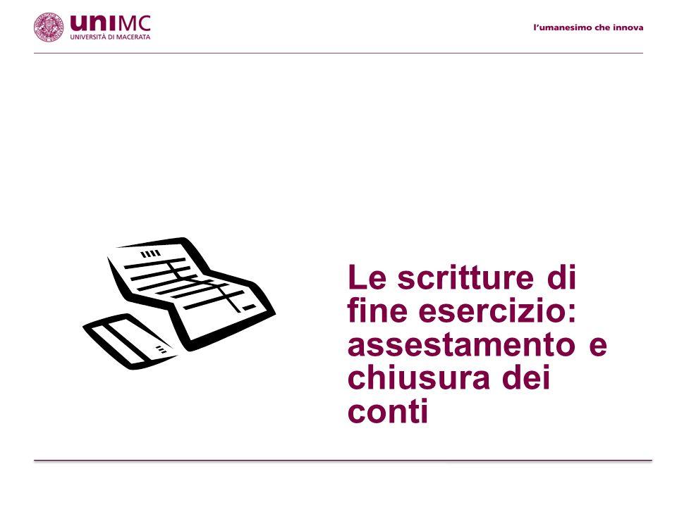 Le scritture di fine esercizio: assestamento e chiusura dei conti