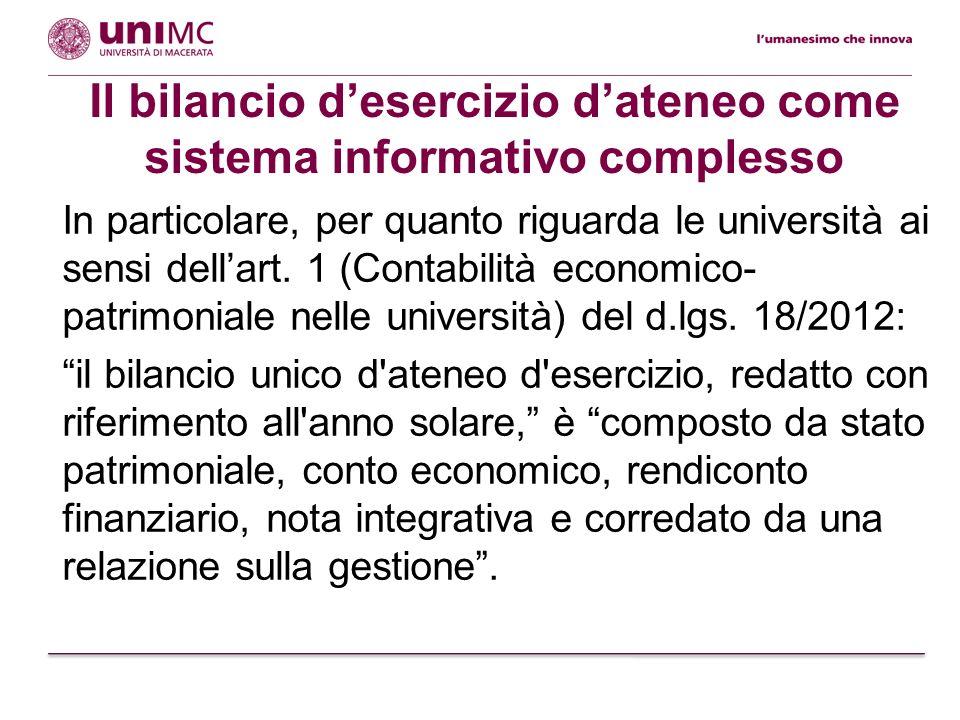 In particolare, per quanto riguarda le università ai sensi dellart. 1 (Contabilità economico- patrimoniale nelle università) del d.lgs. 18/2012: il bi