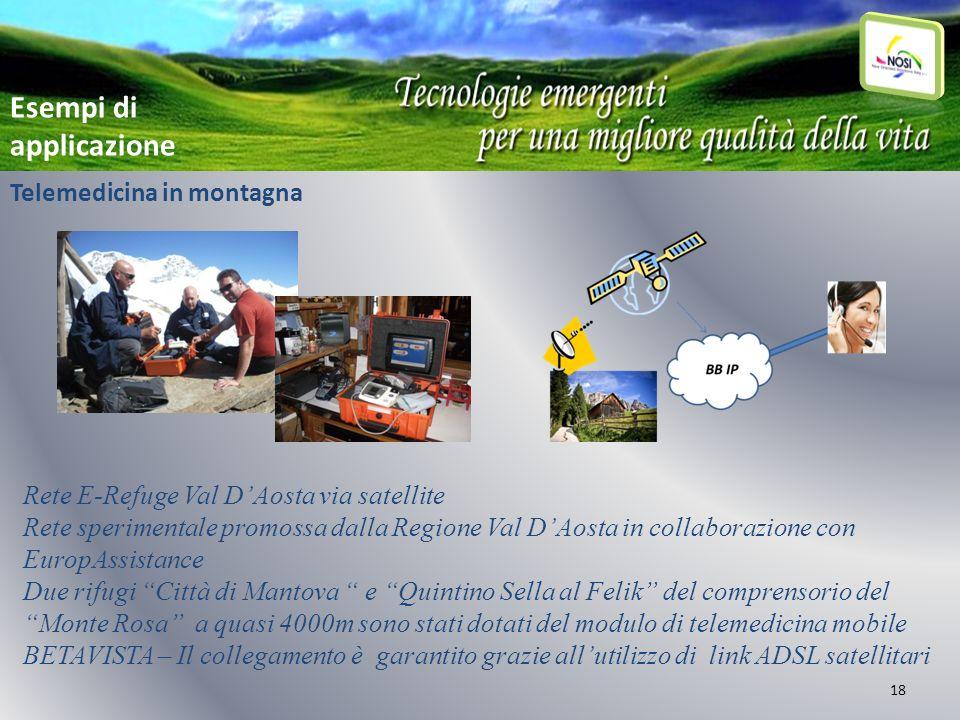 18 Telemedicina in montagna Rete E-Refuge Val DAosta via satellite Rete sperimentale promossa dalla Regione Val DAosta in collaborazione con EuropAssi