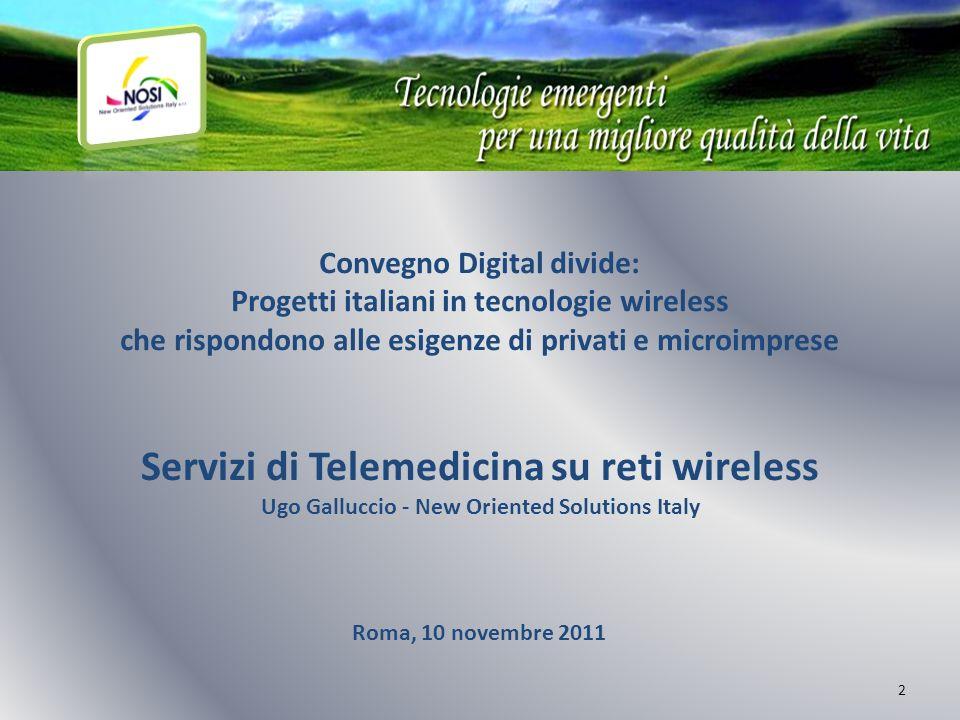 2 Convegno Digital divide: Progetti italiani in tecnologie wireless che rispondono alle esigenze di privati e microimprese Servizi di Telemedicina su