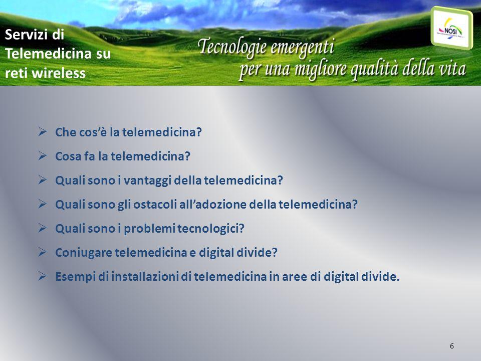 6 Che cosè la telemedicina? Cosa fa la telemedicina? Quali sono i vantaggi della telemedicina? Quali sono gli ostacoli alladozione della telemedicina?