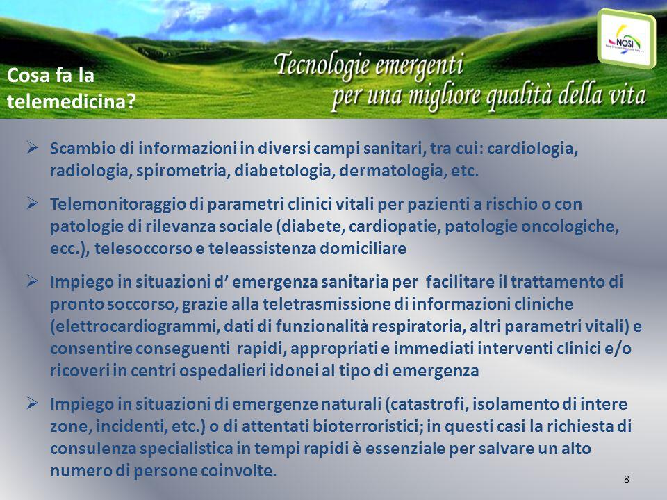 8 Scambio di informazioni in diversi campi sanitari, tra cui: cardiologia, radiologia, spirometria, diabetologia, dermatologia, etc. Telemonitoraggio
