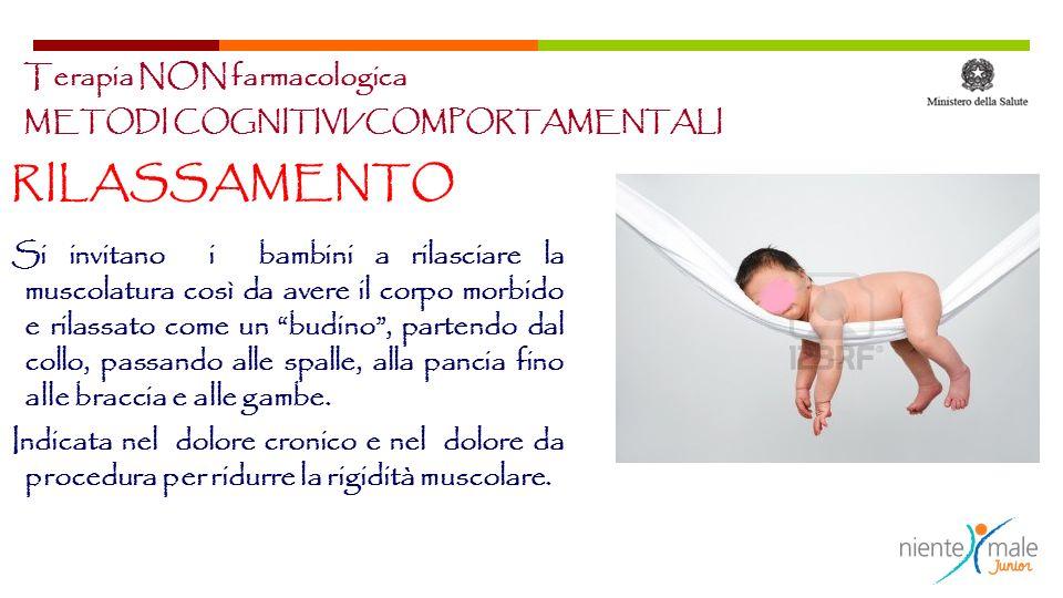 METODI COGNITIVI/COMPORTAMENTALI RILASSAMENTO Si invitano i bambini a rilasciare la muscolatura così da avere il corpo morbido e rilassato come un bud