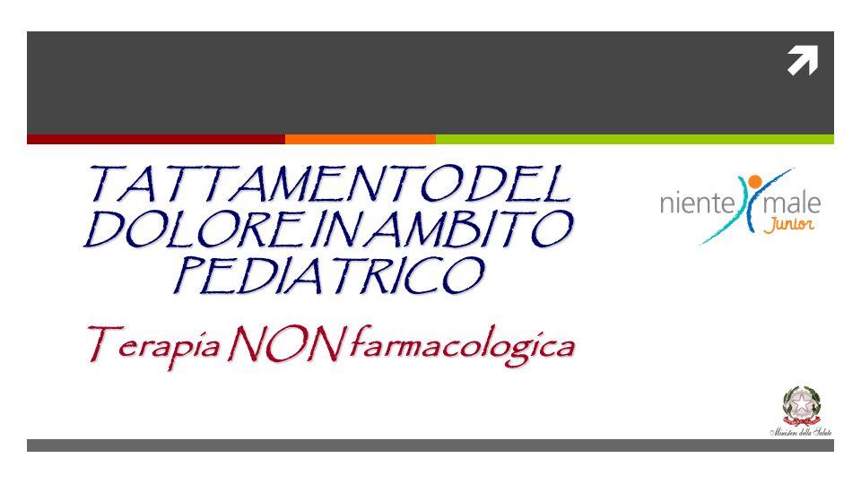 TATTAMENTO DEL DOLORE IN AMBITO PEDIATRICO Terapia NON farmacologica