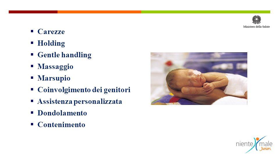 Carezze Holding Gentle handling Massaggio Marsupio Coinvolgimento dei genitori Assistenza personalizzata Dondolamento Contenimento